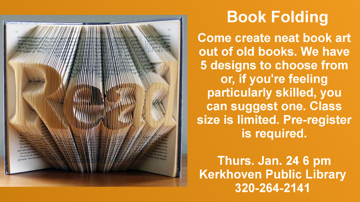 Come learn how to create art with old books. We have 5 designs to choose from. Thursday, January 24 at 6 pm. Pre-registration is required.