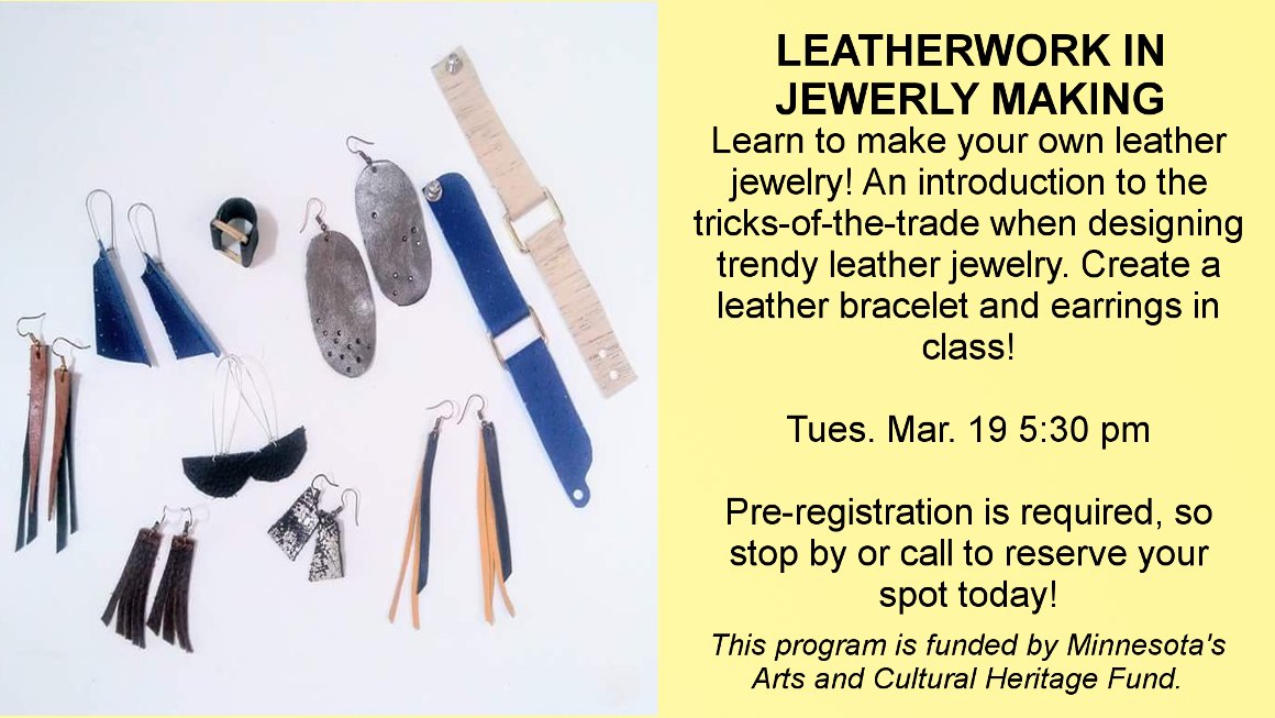 On Tuesday March 19 at 5:30 pm, learn to make your own leather jewelry! Free and all supplies provided. Pre-registration is required.
