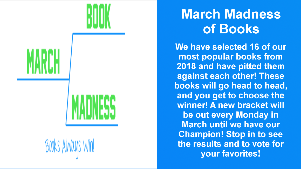 During the month of March, we are doing March Book Madness, beginning Monday, March 4th. Vote for your favorites every week until we have our champion!