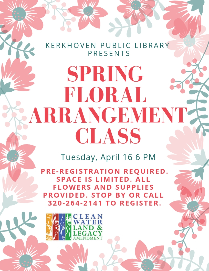 We are excited to announce that we will be having a Spring Floral Arrangement class on Tuesday, April 16 at 6 pm. Free. All materials and flowers will be provided. Class size is limited, and pre-registration is required. Please stop by or call 320-264-2141 to reserve your spot today!