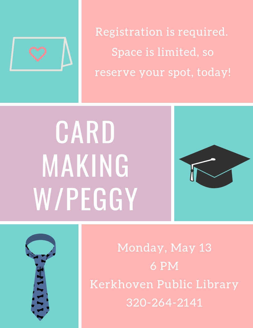 Come make home-made graduation and father's day cards with Peggy. Monday, May 13 at 6 pm. Class size is limited and pre-registration is required.