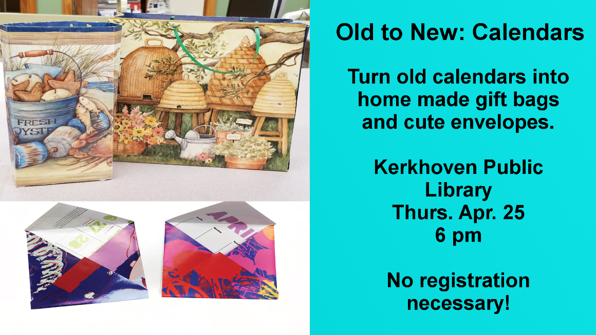 On Thursday, April 25 at 6 pm turn old calendars into neat gift bags and unique envelopes. No registration necessary.