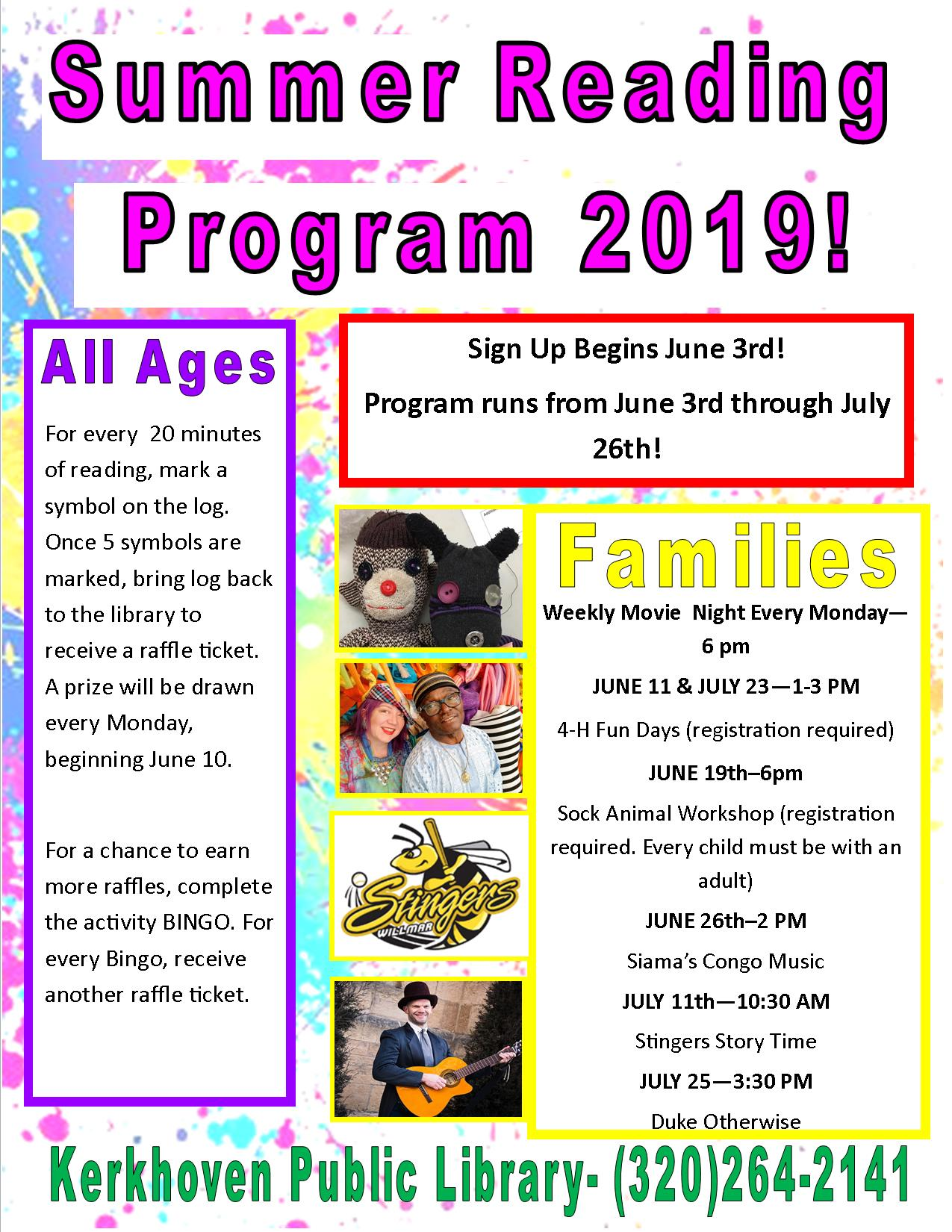 Our Summer Reading Program runs from June 3 through July 26. Major activities include 4-H Fun Days, Sock Animal Creations, Siama's Congo Music, Story-time with the Stingers, and Duke Otherwise. Contact the library for more details at 320-264-2141.