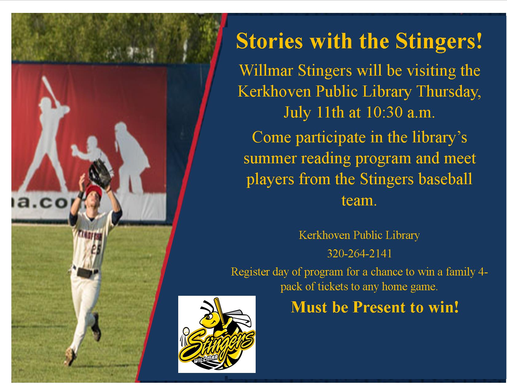 The Willmar Stingers will be coming on Thursday, July 11th at 10:30 AM for a very special Story-Time. No registration required.