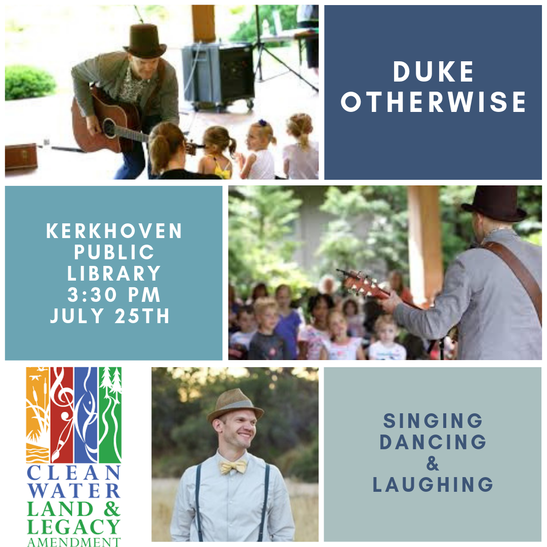 Join us for the last performer of the summer, Duke Otherwise. Duke Otherwise performs a fun, entertaining, interactive show for kids of all ages. The Legacy Amendment funded event is Free for all ages. Thursday, July 25 at 3:30 PM.