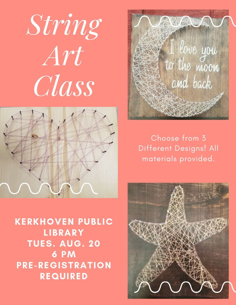 We will be offering a String Art Class on Tuesday, August 20th at 6 pm. Free with all materials provided. Create a pretty design using nails and strings. We have 3 designs to choose from--a heart, a star, or a crescent moon. Pre-registration is required.