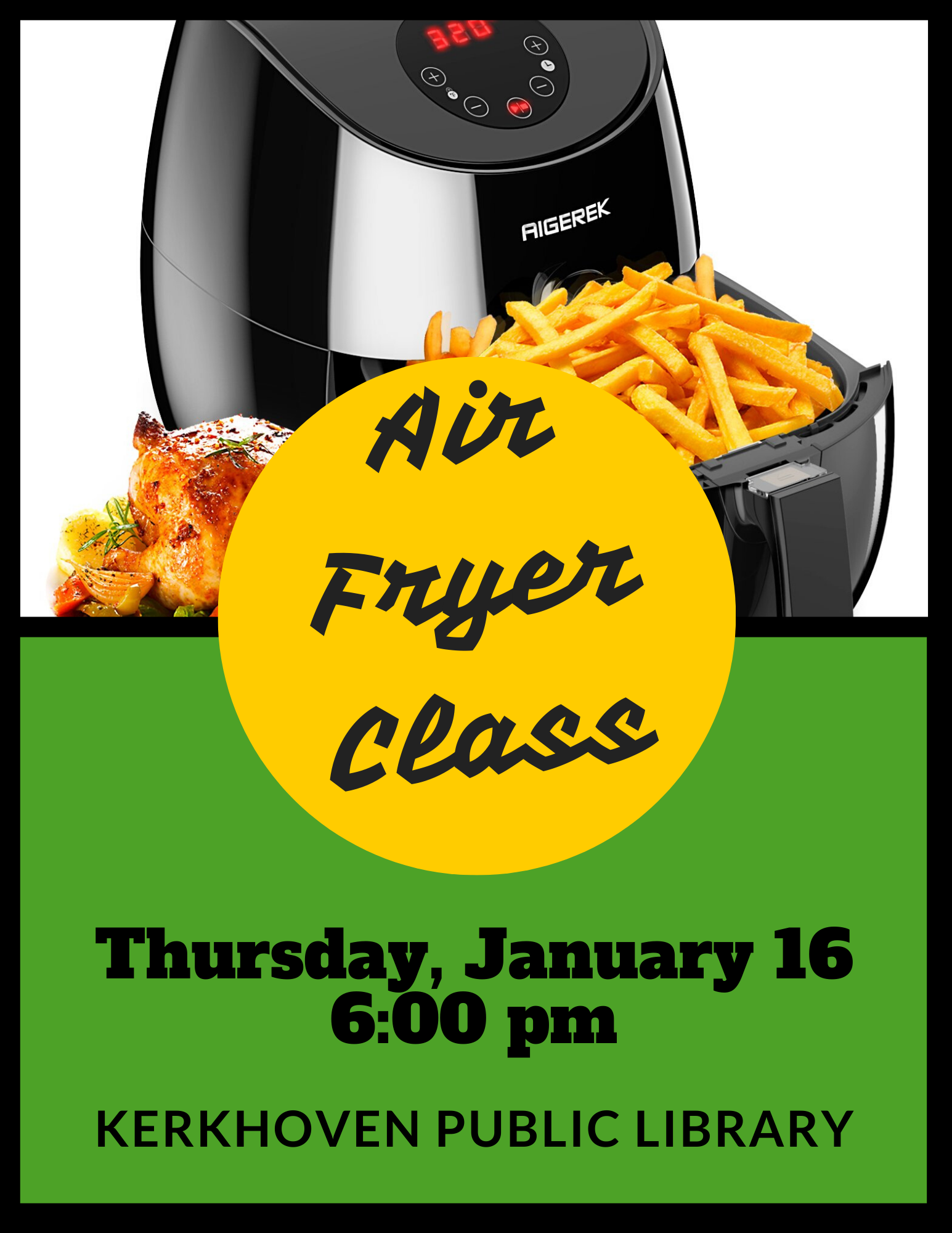 Join us to learn the techniques and tricks of an air fryer. Samples will be served. Thursday, January 16 at 6 pm.