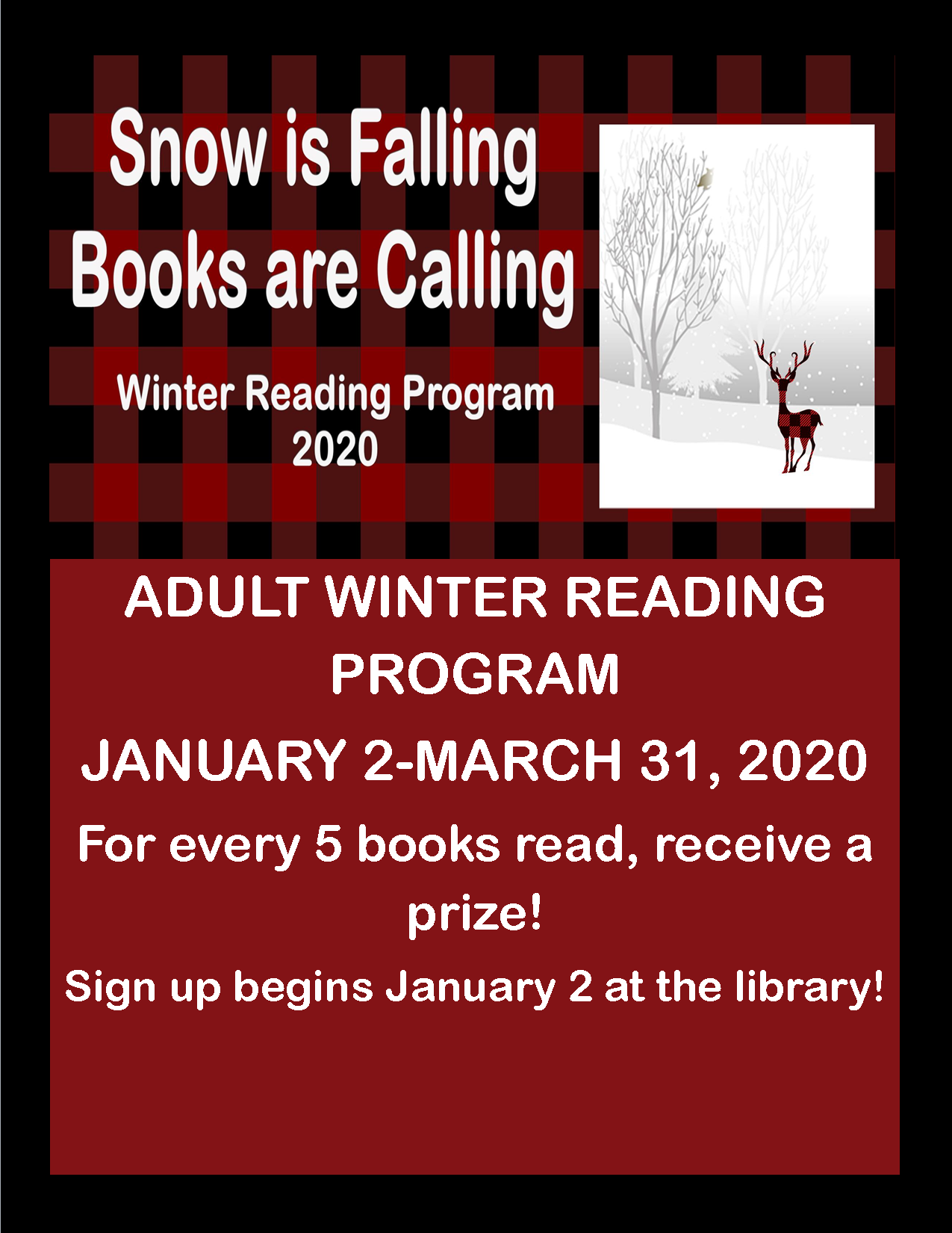 Our Winter Reading Program runs January 2 through March 31, 2020. For every five books read, receive a prize. Sign-up begins January 2.