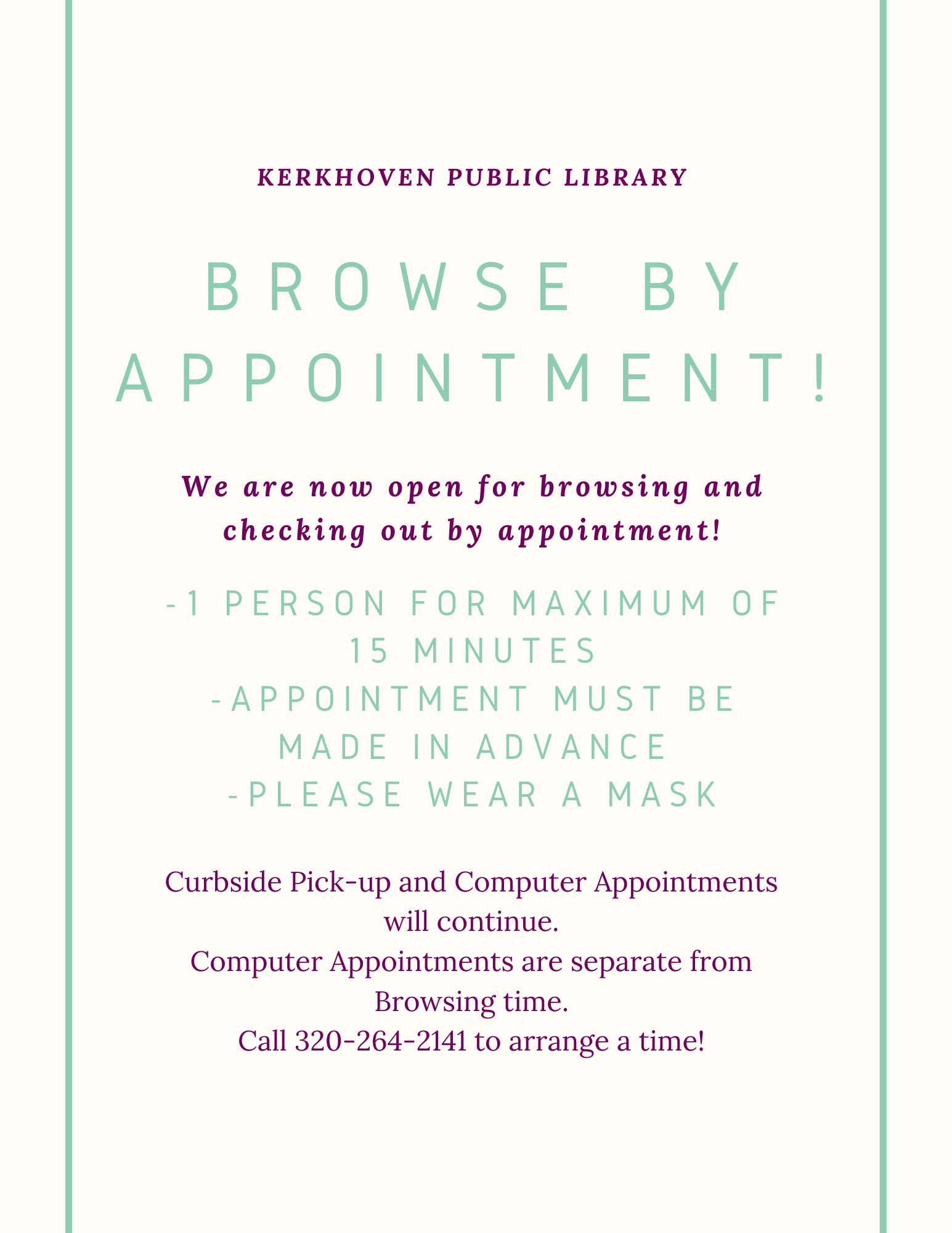 You can now browse by appointment at the Kerkhoven library! Appointments are for 15 minutes and must be made in advance. We are asking that the public wear a mask while inside the library. Call 320-264-2141 to arrange your appointment!