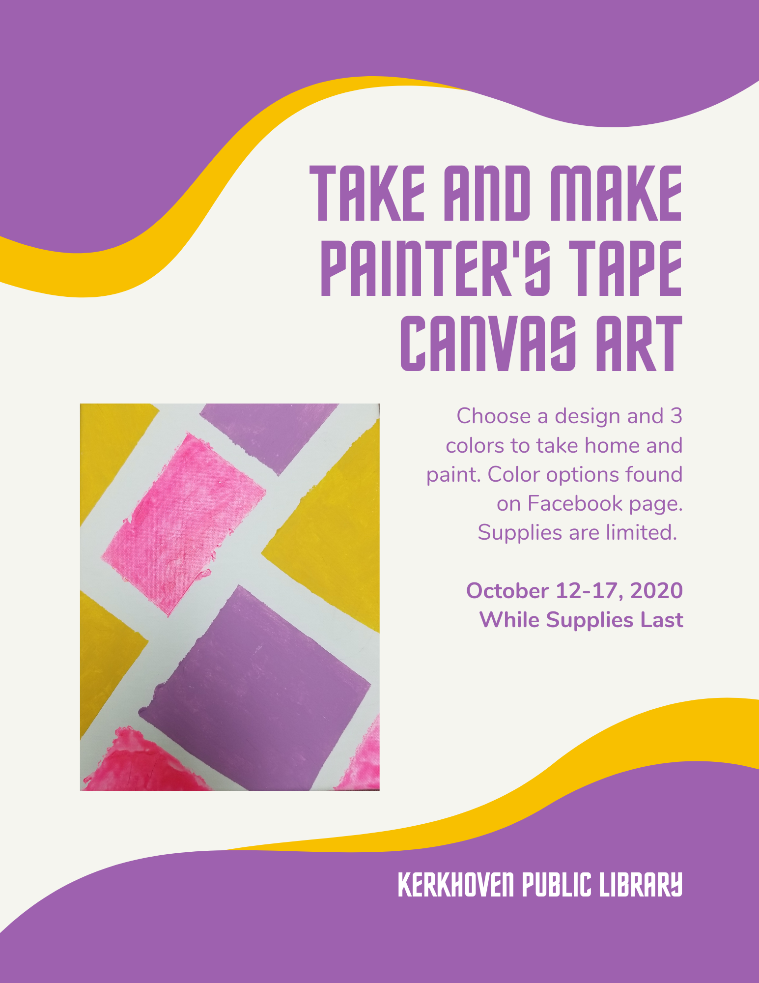 Beginning the October 12th, we will be offering a Painter's Tape Canvas Make and Take project while supplies last. Participants will get 3 colors of paint, and a brush if needed. They will take the supplies home and send a picture to nicole.schmiesing@pioneerland.lib.mn.us when completed.