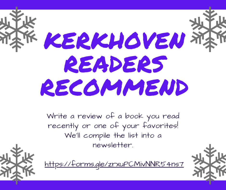 This Winter Reading, join us for Kerkhoven Readers Recommend. Fill out a review of a book you read recently or an old favorite. Once we get several, we'll compile them for a flyer with reviews done by local readers.